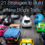 21 Strategies To Build a New Blog's Traffic