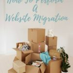 How To Perform A Website Migration