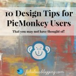 10 Design Tips Using PicMonkey That You Might Not Know About!