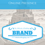 Clawing Your Way to an Online Presence: The Difficulty of Building a Brand