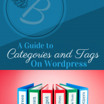 Using Categories and Tags on WordPress to Create a Great Reading Experience on Your Blog