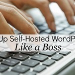 Set Up Self-Hosted WordPress Like a Boss
