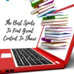 The Best Spots to Find Great Content to Share