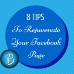 8 Tips to Rejuvenate your Facebook Page