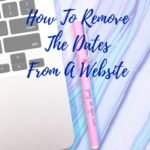 How to Remove the Date from A Website {regardless of the theme}
