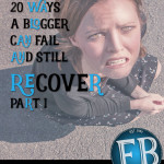 20 Ways a Blogger Can Fail and Still Recover (Part One)