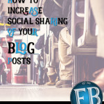 How to Increase Social Sharing of Your Blog Posts