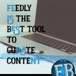 Feedly is The Best Tool to Curate Content