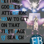 Getting Google's Attention | How to Get on That First Page of Search
