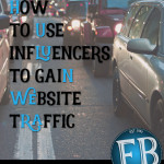 How To Use Influencers To Gain Website Traffic