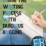 Inside the Writing Process with Fabulous Blogging