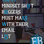 The #1 Mindset Shift Bloggers Must Make With Their Email Lists