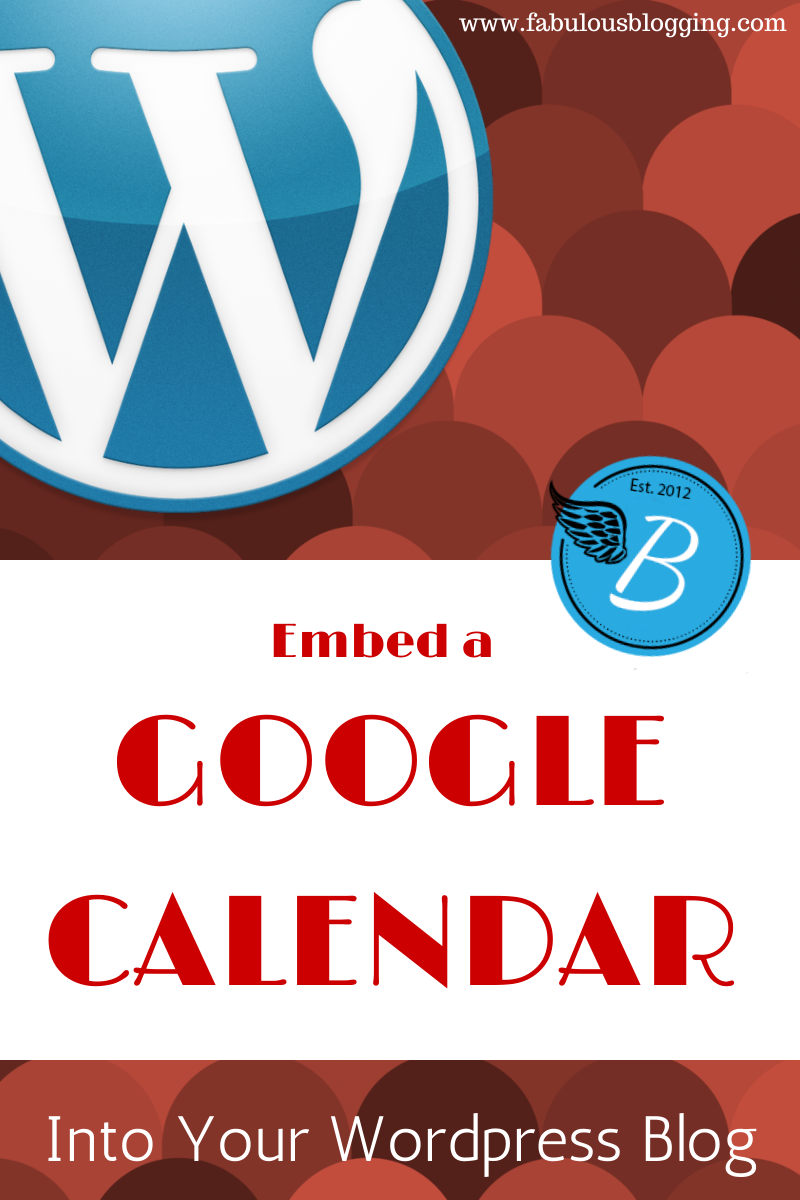 How to Use Google Calendar with Your WordPress Blog or Website